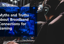 Myths and Truths about broadband connections for gaming