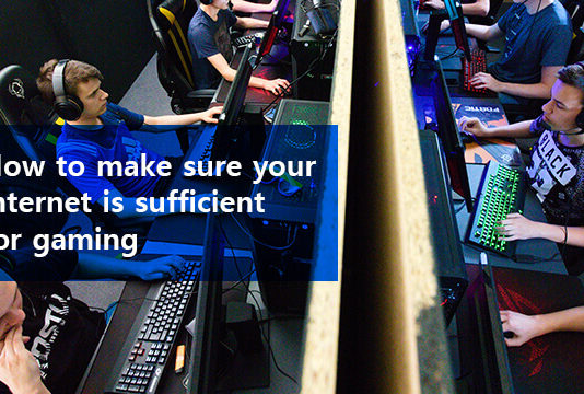 internet is sufficient for gaming