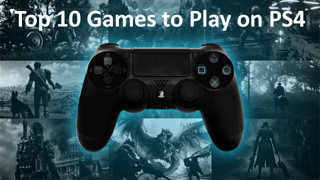 top 10 games to play on ps4