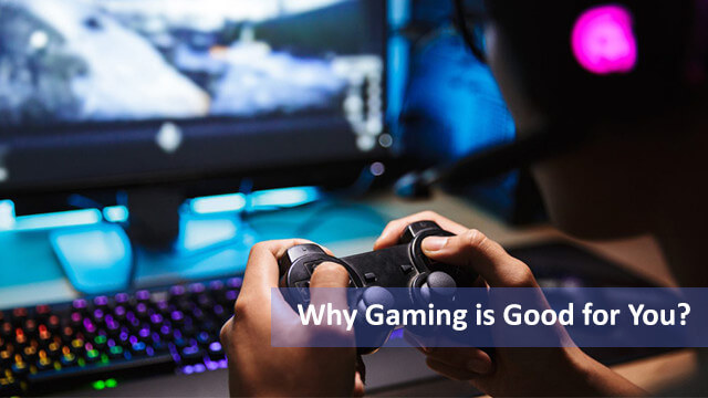 why gaming is good for you